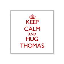 Keep calm and Hug Thomas Sticker