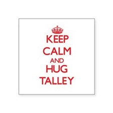 Keep calm and Hug Talley Sticker