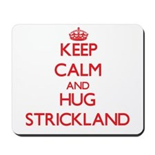 Keep calm and Hug Strickland Mousepad