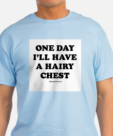 One day I'll have a hairy chest / Kids Humor T-Shirt