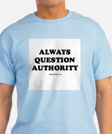 Always question authority T-Shirt