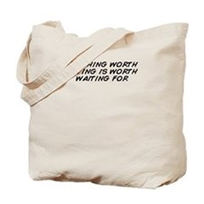 Cute Worth wait Tote Bag