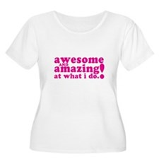 Awesome and AMAZING at what I do Plus Size T-Shirt