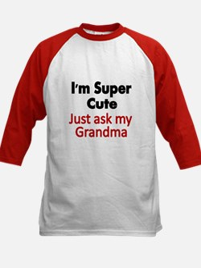 Im Super Cute. Just Ask My Grandma Baseball Jersey