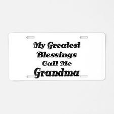 My Greatest Blessings call me Grandma Aluminum Lic