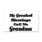 My Greatest Blessings call me Grandma Rectangle Ca