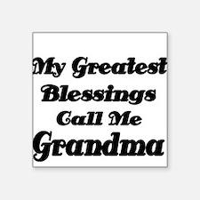My Greatest Blessings call me Grandma Sticker