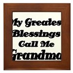 My Greatest Blessings call me Grandma Framed Tile