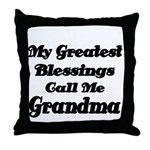 My Greatest Blessings call me Grandma Throw Pillow