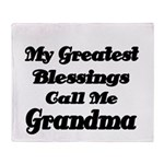 My Greatest Blessings call me Grandma Throw Blanke