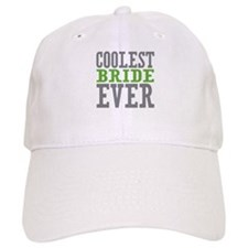 Coolest Bride Ever Baseball Cap