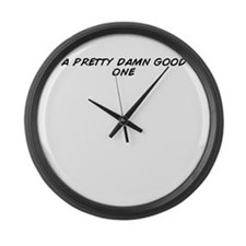 Funny Pretty good Large Wall Clock