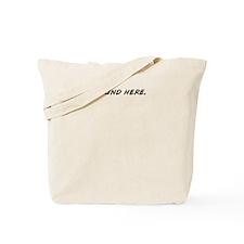Cute Around here Tote Bag