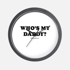 Who's my daddy? / Baby Humor Wall Clock