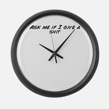 Funny Give a shit Large Wall Clock