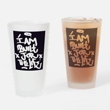 I am built for the life Drinking Glass