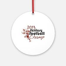 2013 Fantasy Football Champ Ornament (Round)