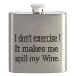 I dont exercise! It makes me spill my Wine. Flask