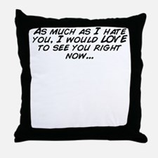 Cute Hate you Throw Pillow