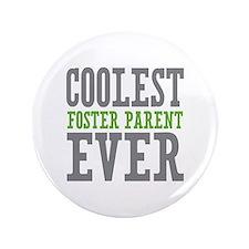 """Coolest Foster Parent Ever 3.5"""" Button"""