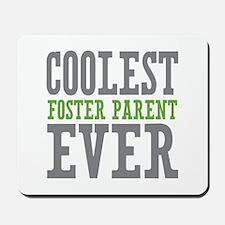 Coolest Foster Parent Ever Mousepad