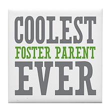 Coolest Foster Parent Ever Tile Coaster