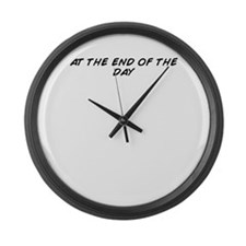 Cool At the end of day Large Wall Clock