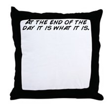 Funny It is what it is Throw Pillow