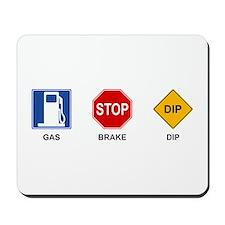 Gas Brake Dip II Mousepad