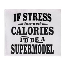 If Stress Burned Calories, I'd Be A Supermodel Thr