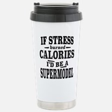 If Stress Burned Calories, I'd Be A Supermodel Tra
