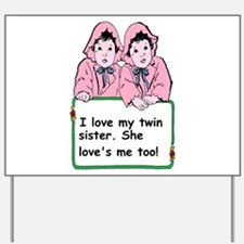 twins sister Yard Sign