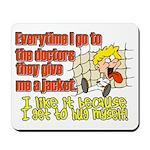 I like to Hug Myself Mousepad