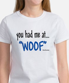 You had me at Women's T-Shirt