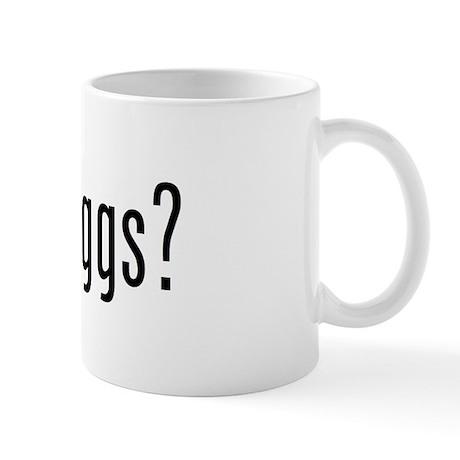 got eggs? (B) Mug