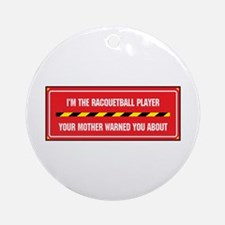 I'm the Player Ornament (Round)