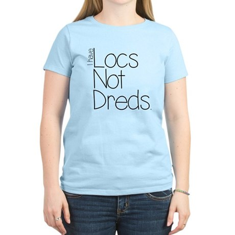 locs not dreds T-Shirt