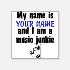 My Name Is And I Am A Music Junkie Sticker