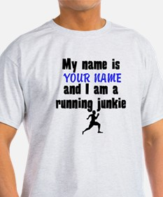 My Name Is And I Am A Running Junkie T-Shirt