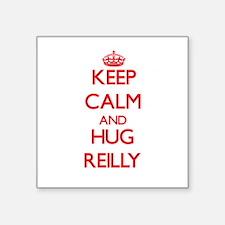 Keep calm and Hug Reilly Sticker