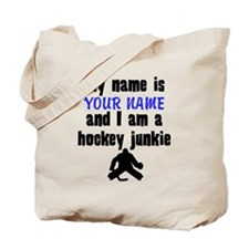My Name Is And I Am A Hockey Junkie Tote Bag