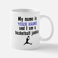 My Name Is And I Am A Basketball Junkie Mugs