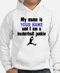 My Name Is And I Am A Basketball Junkie Hoodie