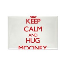 Keep calm and Hug Mooney Magnets