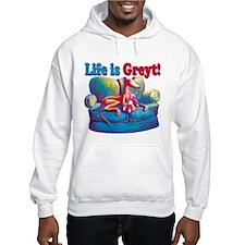 Life is Greyt! Hoodie