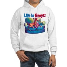 Life is Greyt! Hoodie Sweatshirt