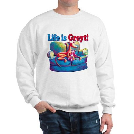 Life is Greyt! Sweatshirt