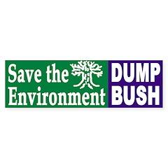 Save the Environment: Dump Bush