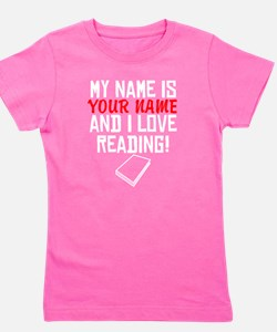 My Name Is And I Love Reading Girl's Tee