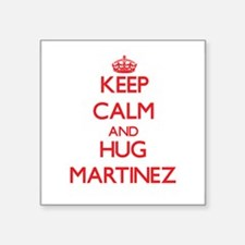 Keep calm and Hug Martinez Sticker